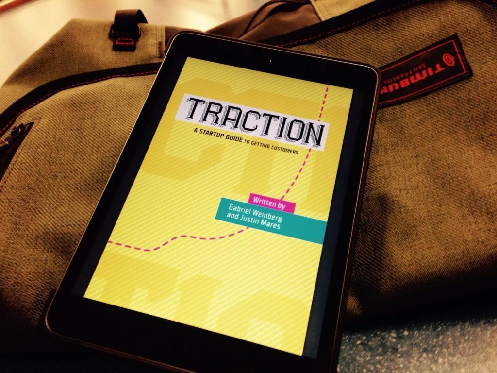 Traction: A Startup Guide To Getting Customers by Gabriel Weinberg & Justin Mares